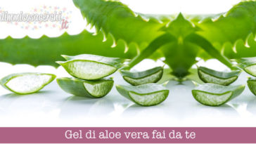 Gel di aloe vera: come prepararlo in casa